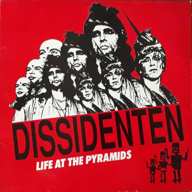 pochette de l'album Life at the Pyramids de Dissidenten